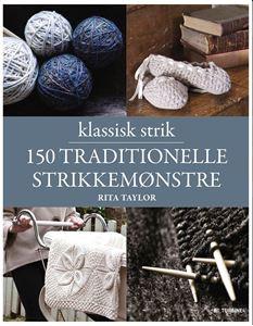 Klassisk strik - 150 traditionelle strikkemønstre af Rita Taylor - Dansk