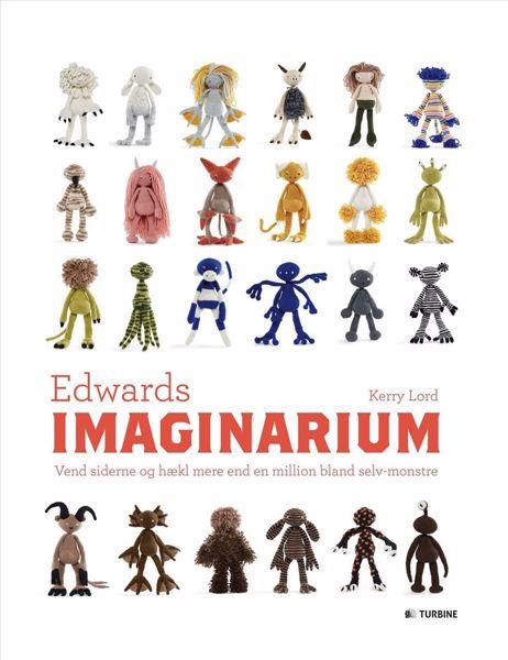 Edwards Imaginarium - Hækle opskrifter til mere end en million bløde og hyggelige hæklede tøjdyr