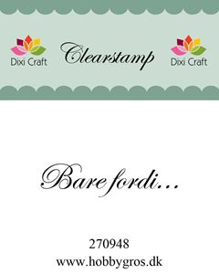 Clearstamp BARE FORDI... fra Dixi Craft - 270948