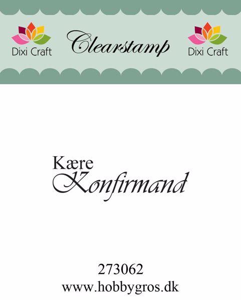 """Clearstamp """"Kære Konfirmand..."""" fra Dixi Craft - 273062"""