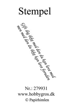"Clearstamp ""Gift dig ikke..."" fra Papirhimlen - 279931"