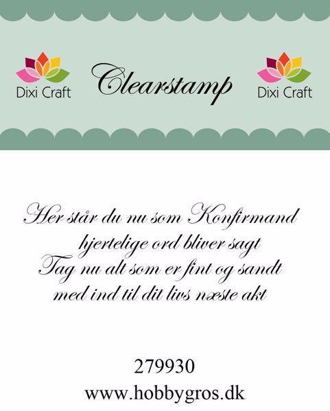 "Clearstamp ""Her står du som Konfirmand..."" fra Dixi Craft - 279930"