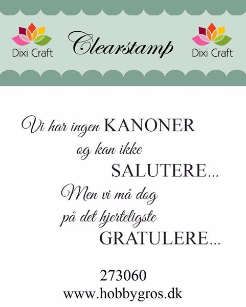 "Clearstamp ""Vi har ingen KANONER..."" fra Dixi Craft - 273060"