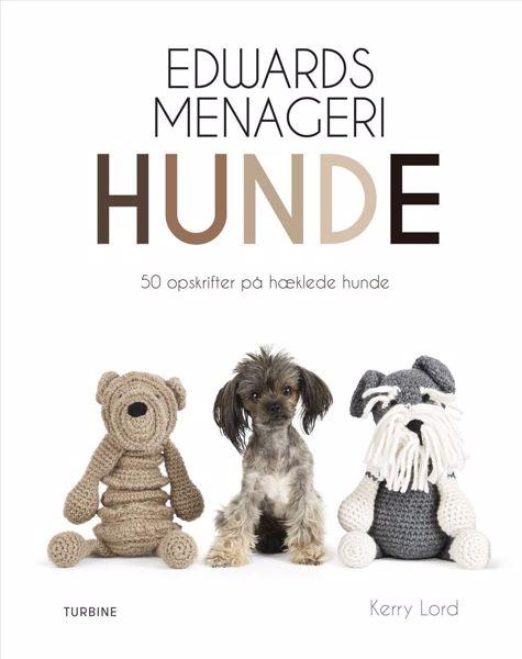 Edvards Menageri - Hunde fra Forlaget turbine - 50 forskellige hæklede hunde
