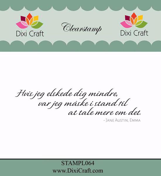 """Clearstamp """"Hvis jeg elskede dig mindre"""" fra Dixi Craft - STAMPL064"""