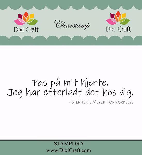 """Clearstamp """"Pas på mit hjerte"""" fra Dixi Craft - STAMPL065"""