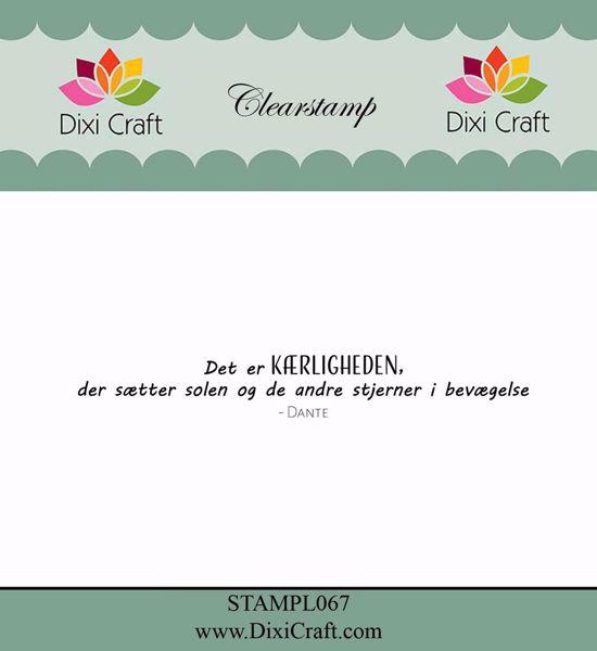"""Clearstamp """"Det er KÆRLIGHEDEN"""" fra Dixi Craft - STAMPL067"""