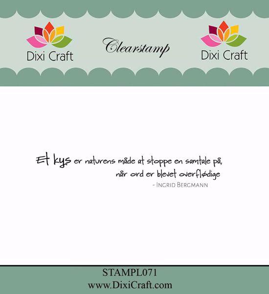 """Clearstamp """"Et KYS er naturens måde"""" fra Dixi Craft - STAMPL071"""